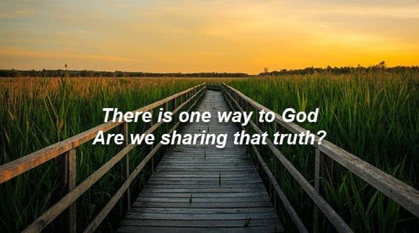 There is one way to God