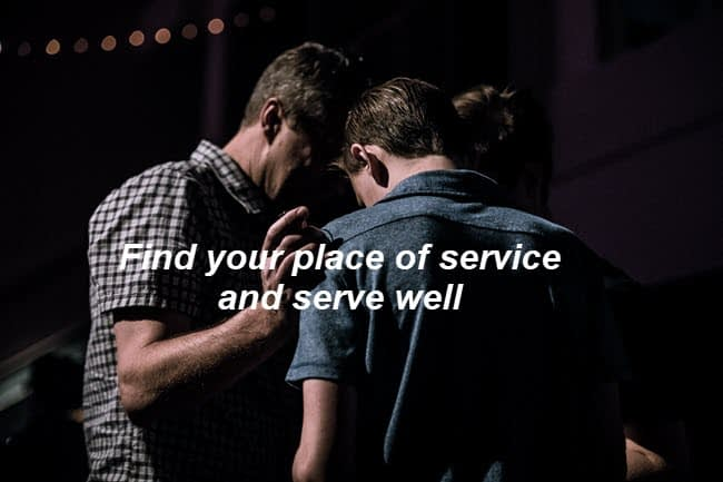 Find your place and serve well