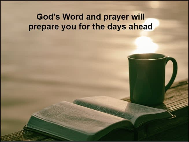 God's Word will prepare you