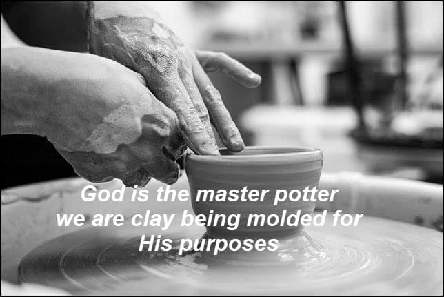 Do I see myself on the potter's wheel?