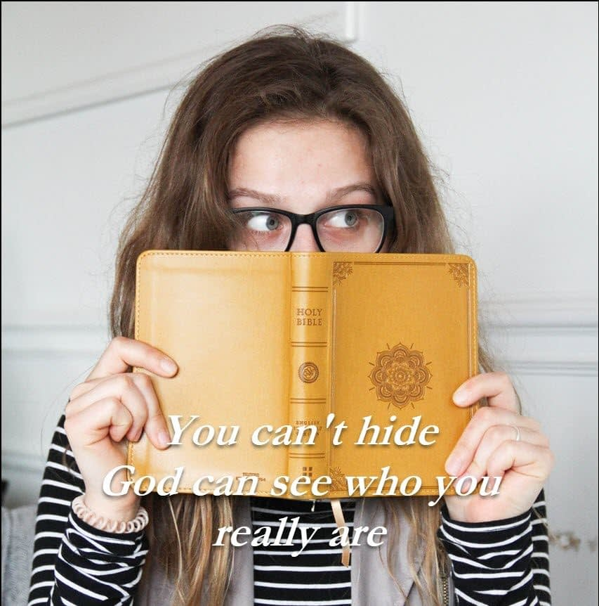 You cannot fool or hide from God