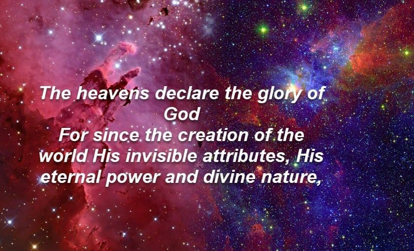 The heavens declare the glory of the Lord