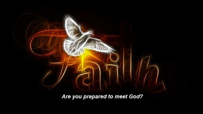 Are you prepared to meet God?