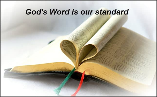 Gods Word is our standard
